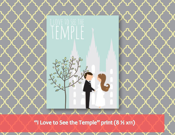 I Love to See the Temple - Print