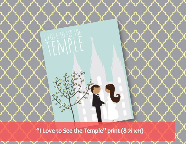 I Love to See the Temple - Print option 3