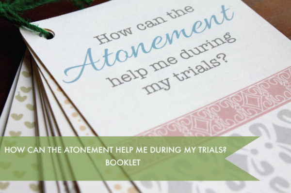 FLIPBOOK-How can the Atonement help me during my trials?