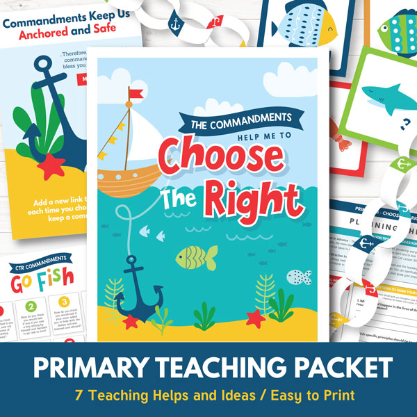 Primary Lesson 3 - The Commandments Help Me to Choose the Right
