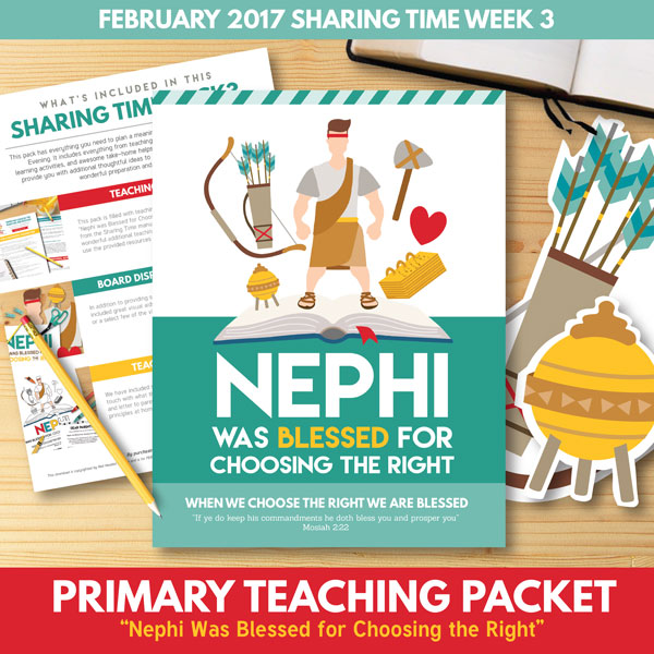 Sharing Time for February Week 3 - Nephi Was Blessed for Choosing the Right