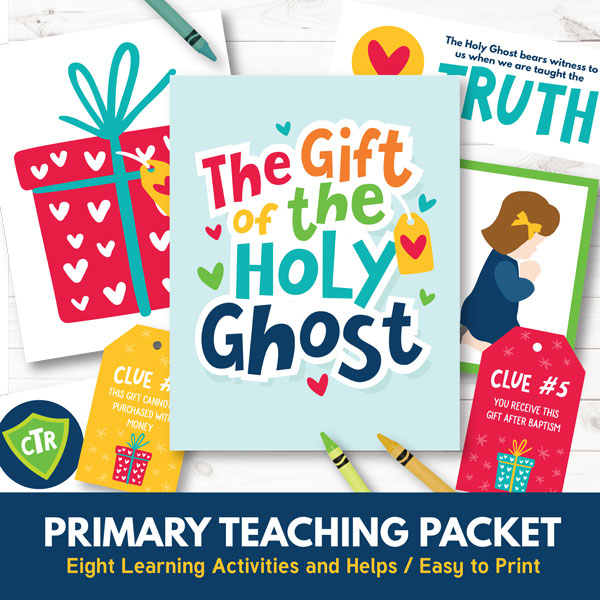 Primary 3 Lesson 12 - The Gift of the Holy Ghost