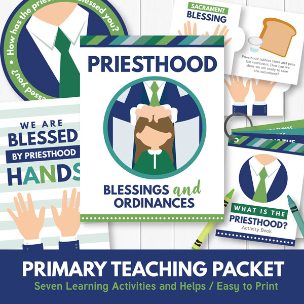 Primary 3 Lesson 9- Priesthood Blessings and Ordinances