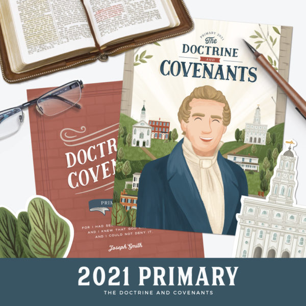 2021 Primary - Doctrine and Covenants